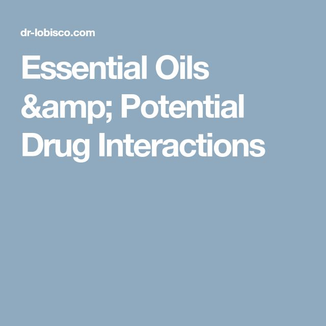 Essential Oils & Potential Drug Interactions