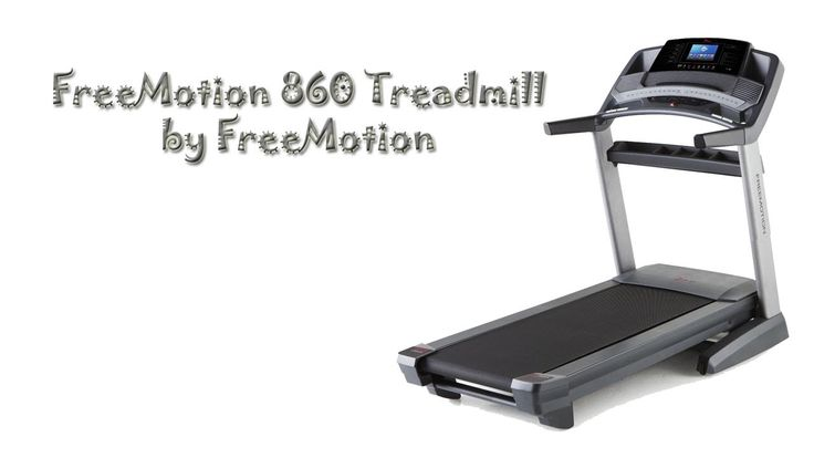 FreeMotion 860 Treadmill Review...
