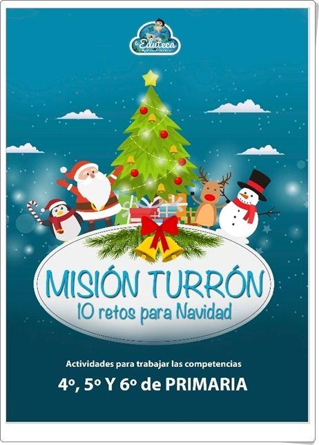"""""""Misión Turrón de 4º, 5º y 6º de Primaria"""" (10 retos multidisciplinares para las Vacaciones de Navidad)"""