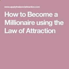 How to Become a Millionaire - How to Become a Millionaire using the Law of Attraction The Manifestation Millionaire by Darren Regan is an insightful program that teaches you about the skill of harnessing your own power of thinking like a millionaire.