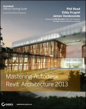 Mastering Autodesk Revit Architecture 2013 1118174089 Cover Image
