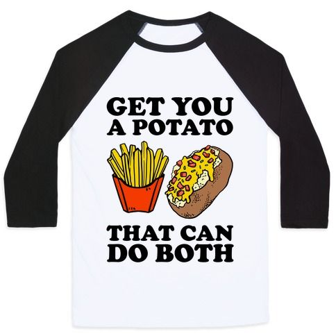 This food shirt is so for all those who love their beautiful potatoes and can't get enough golden carbs cuz get you a potato that can do both: french fries and baked potato. Potatoes are the best. This lazy shirt is for fans of food jokes, lazy quotes and potato memes.