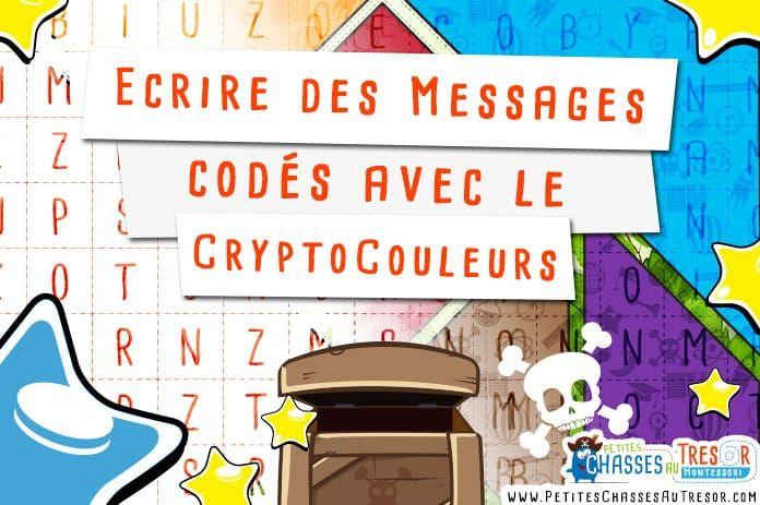 Ecrire un message codé avec un CryptoCouleurs. Voici un kit à imprimer pour écrire des messages codés à l'aide de couleurs et de chiffres. A partir de 7 ans
