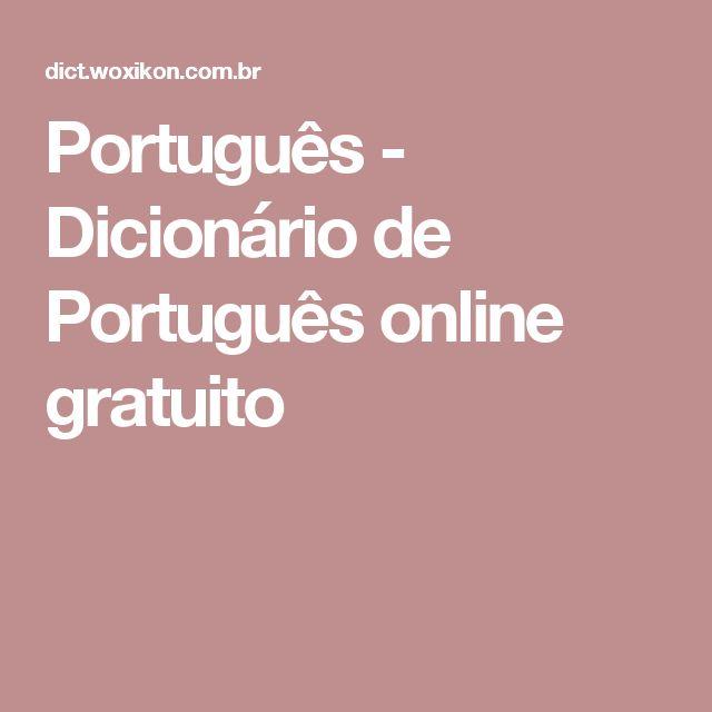 Português - Dicionário de Português online gratuito