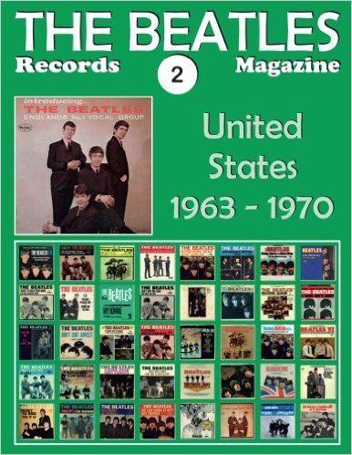 The Beatles Records Magazine - No. 2 - United States (1963 - 1970): Full Color Discography: Juan Carlos Irigoyen Pérez: 9781540491039: Amazon.com: Books