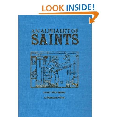 An Alphabet of Saints: Robert Hugh Benson, Lindsay Symington, Lindsay Symington, Robert Hugh Benson: 9781930873124: Amazon.com: Books