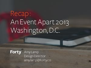 Recap: An Event Apart 2013, Washington, D.C.