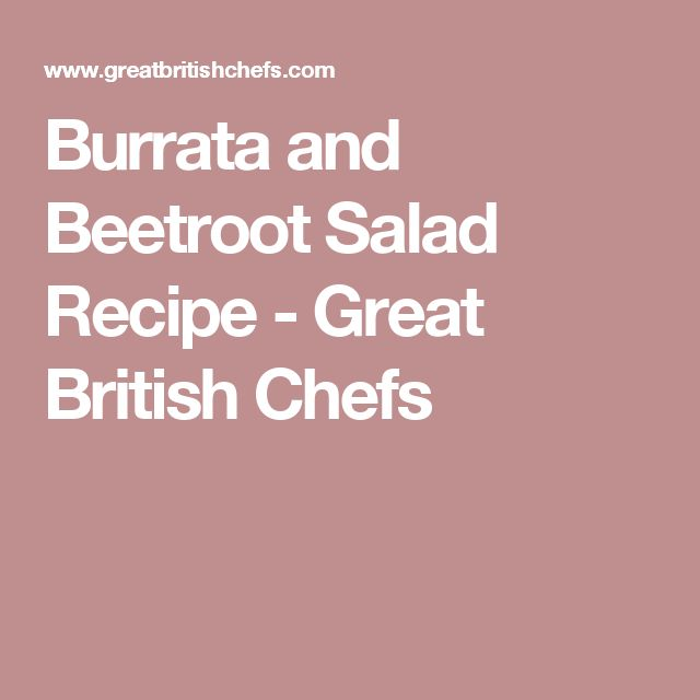Burrata and Beetroot Salad Recipe - Great British Chefs