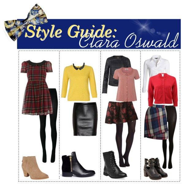 Clara Oswald: Style Guide A how to guide to dressing like Clara Oswin Oswald from Doctor Who