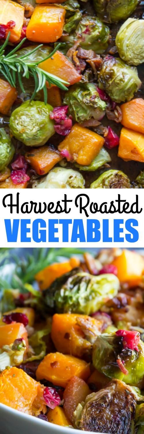 Harvest Roasted Vegetables with butternut squash, Brussels sprouts, cranberries, bacon and walnuts. Your new favorite fall side dish!