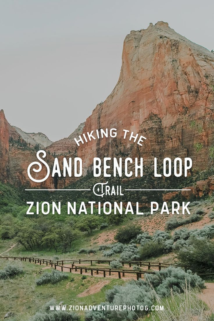 Hiking the Sand Bench Loop Trail - Zion National Park