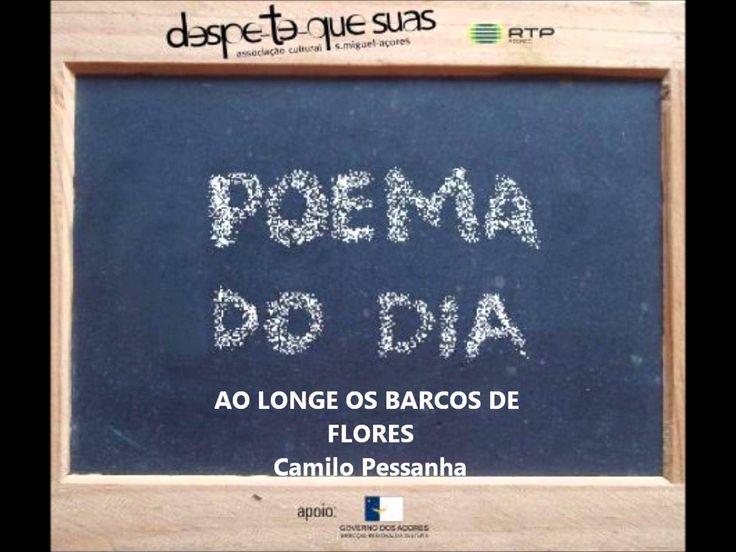 AO LONGE OS BARCOS DE FLORES - Camilo Pessanha, Poema do Dia 32.wmv