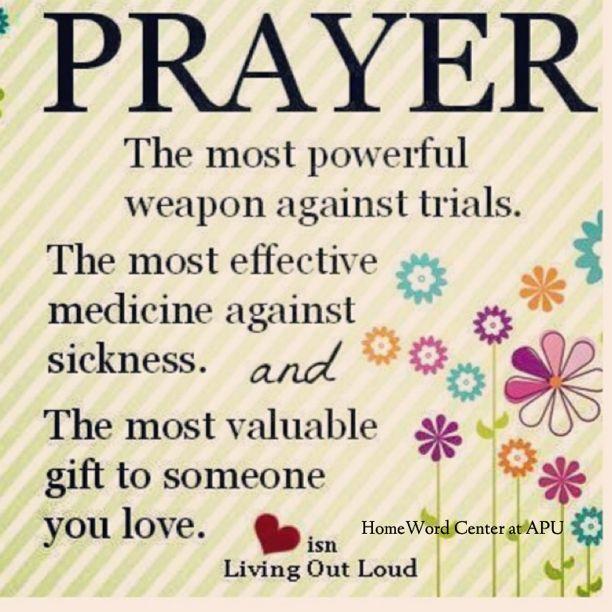 PRAYER...the most powerful medicine against trials. www