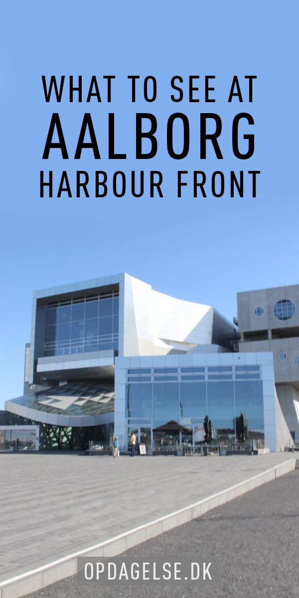 What to see at Aalborg Harbour FrontThe post is in danish. Choose your own language in the bottom of the right sidebar