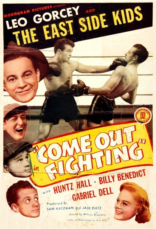Come Out Fighting (1945) Stars: Leo Gorcey, Huntz Hall, William 'Billy' Benedict, Gabriel Dell, June Carlson, Amelita Ward ~  Director: William Beaudine