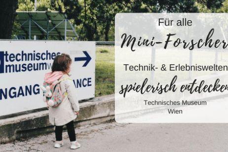 Für alle Mini-Forscher: Technik- und Erlebniswelten spielerisch entdecken. Technisches Museum Wien.