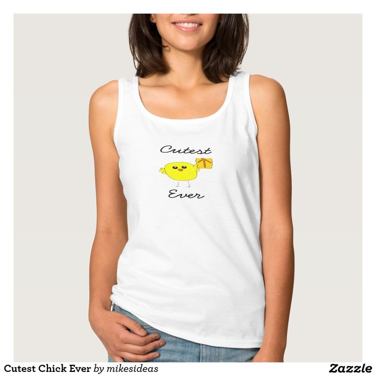 Cutest Chick Ever Basic Tank Top