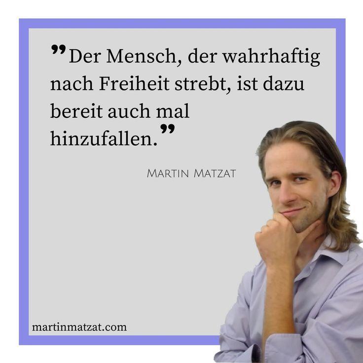 #Zitate #Sprüche #Weisheiten #Quotes Der #Mensch, der wahrhaftig nach #Freiheit strebt, ist dazu bereit auch mal hinzufallen.