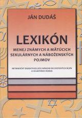 Dudáš Ján: Lexikón menej známych a mätúcich sekulárnych a náboženských pojmov