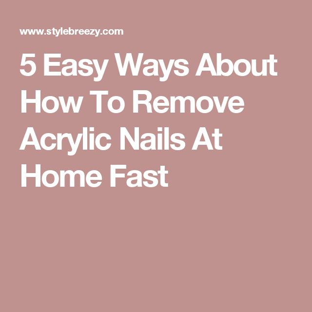 how to get fake nails off fast and easy