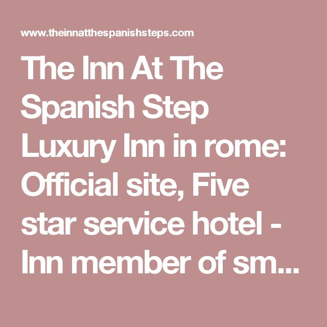 The Inn At The Spanish Step Luxury Inn in rome: Official site, Five star service hotel - Inn member of small luxury hotels