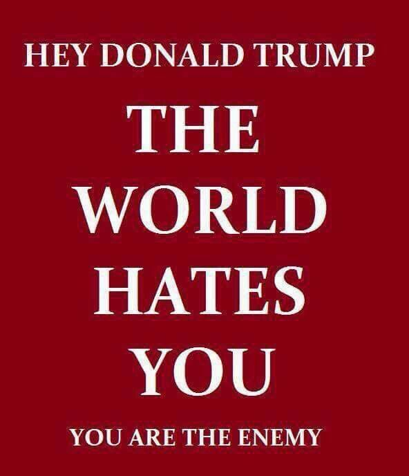 Donald Trump and family, Steve Bannon, Steve Miller, Reince Priebus, Jeff Sessions, Wilbur Ross, Mnuchin, Price et alia are enemies of the world and enemies of the American people
