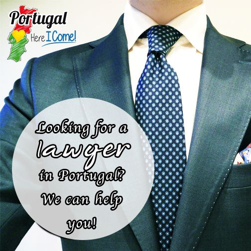 Lawyers in Portugal, how to find a lawyer in Portugal, good lawyer Portugal info@portugalhereicome.com