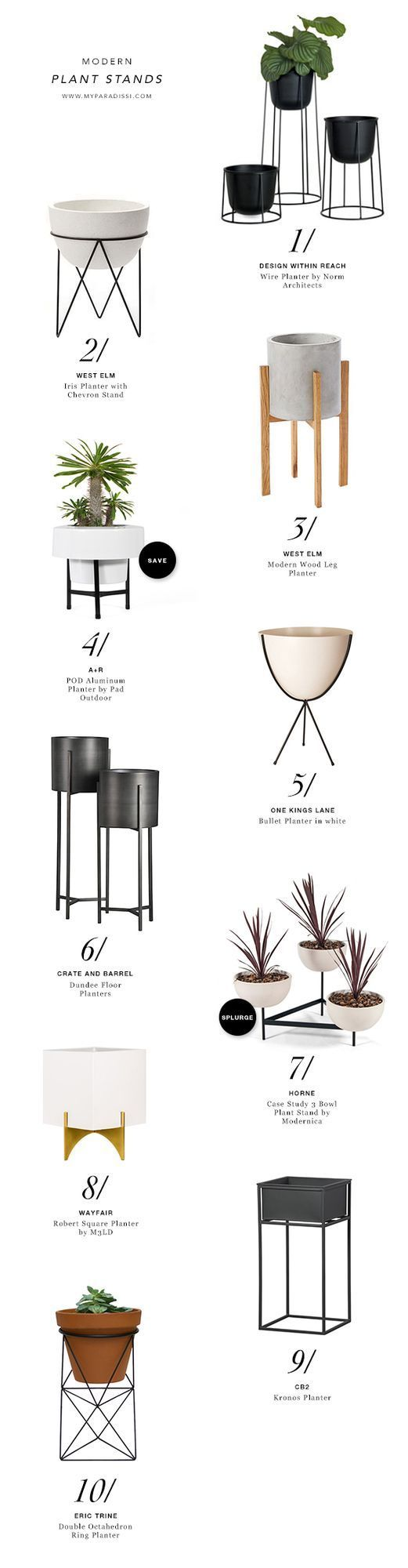 1 | Wire Planter by Norm Architects (Design Withing Reach, $75+)2 |Iris Planter with Chevron Stand (West Elm, $99+)3 |Modern Wood Leg Planter (West Elm, $109+)4 |POD Aluminum Planter by Pad Outdoor: