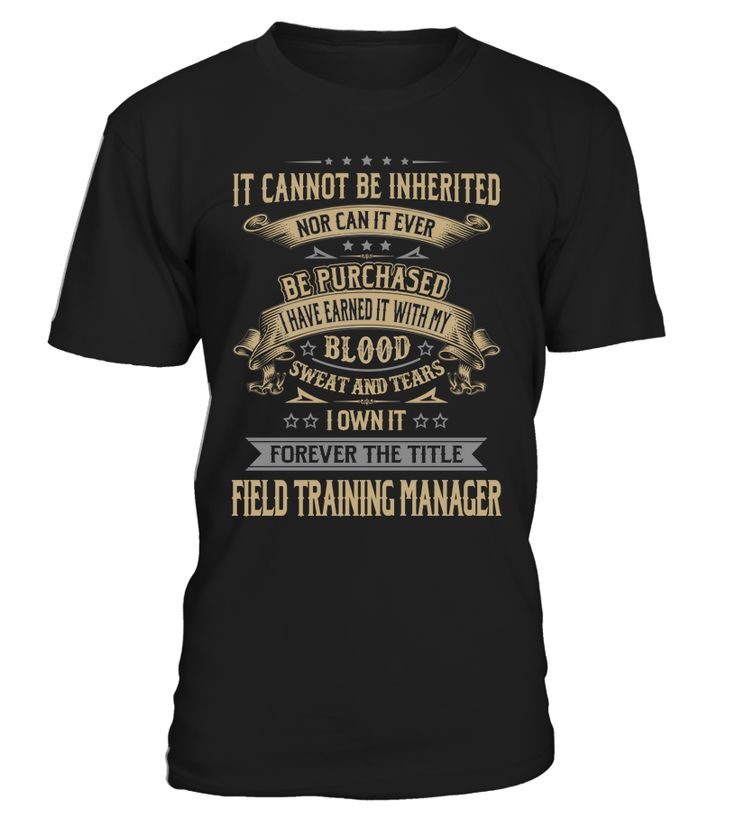 Field Training Manager - I Own It Forever #FieldTrainingManager