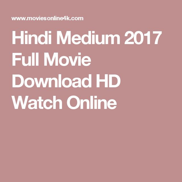 Hindi Medium 2017 Full Movie Download HD Watch Online