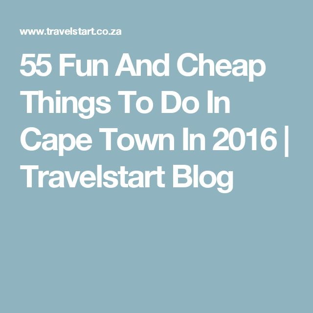 55 Fun And Cheap Things To Do In Cape Town In 2016 | Travelstart Blog