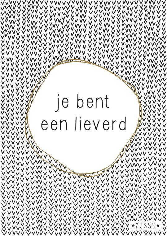 Zusss l Je bent een lieverd l http://www.zusss.nl/product/kaart-je-bent-een-lieverd/