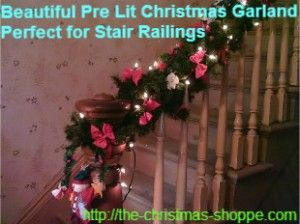 Beautiful pre lit Christmas garlands perfect for stair railings, mantles and posts.