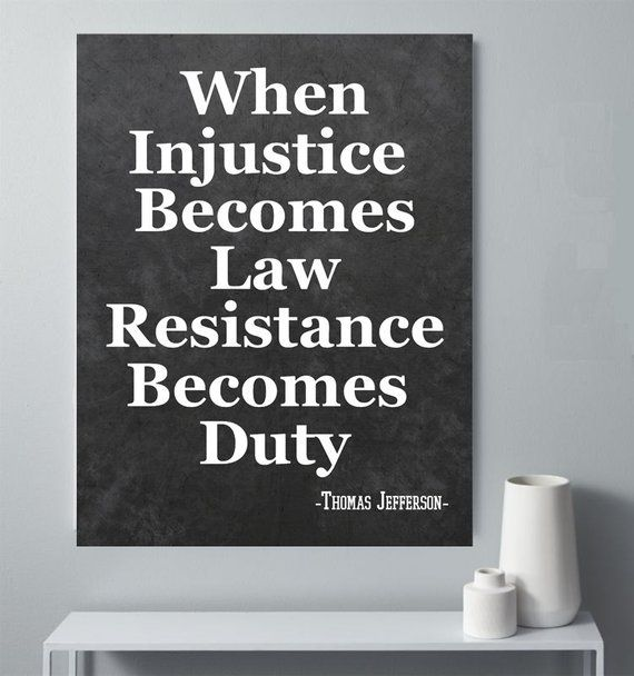 When Injustice Becomes Law Resistance Becomes Duty Printable Thomas Jefferson Founding Fathers Resistance Protest Founding Fathers Quotes Justice Quotes Thomas Jefferson Quotes