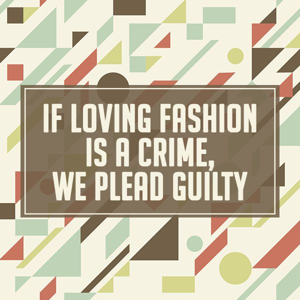 Guilty as charged. #lovefashion  Come see us today before the winter chill comes in for the latest finds, all winter sweaters are 30% off today.