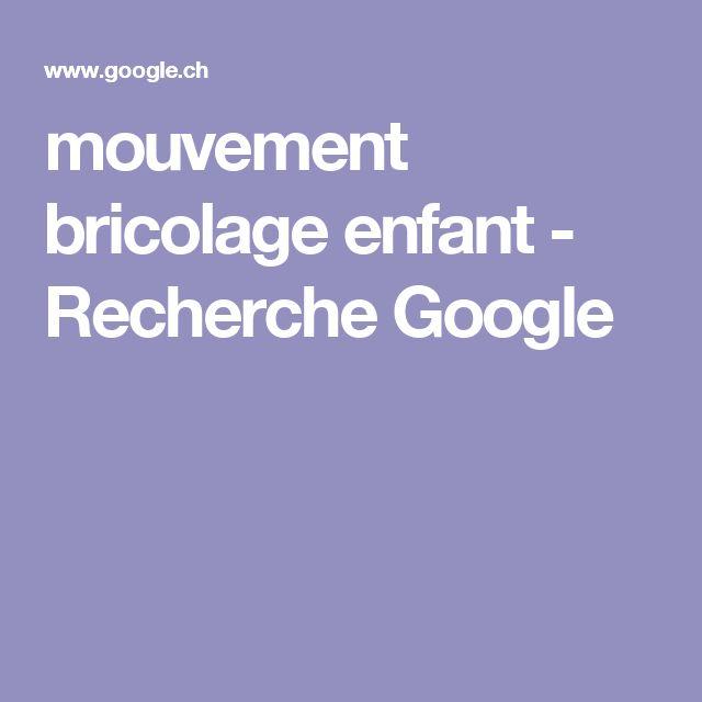 mouvement bricolage enfant - Recherche Google