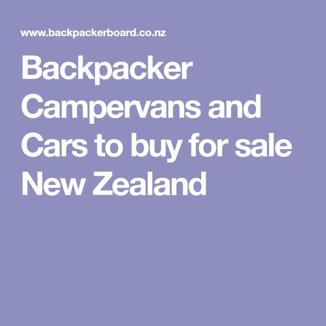 Backpacker Campervans and Cars to buy for sale New Zealand