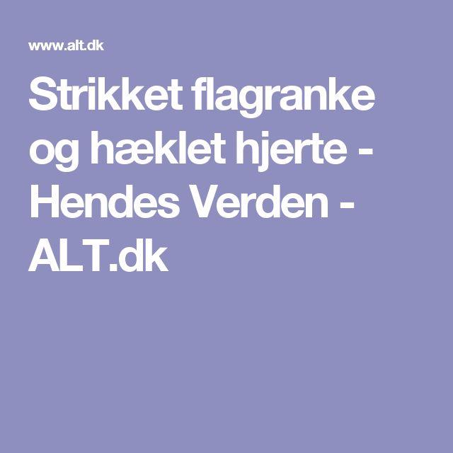 Strikket flagranke og hæklet hjerte - Hendes Verden - ALT.dk
