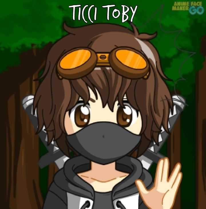 original text: Anime Face Maker Go: Ticci Toby My Text: i