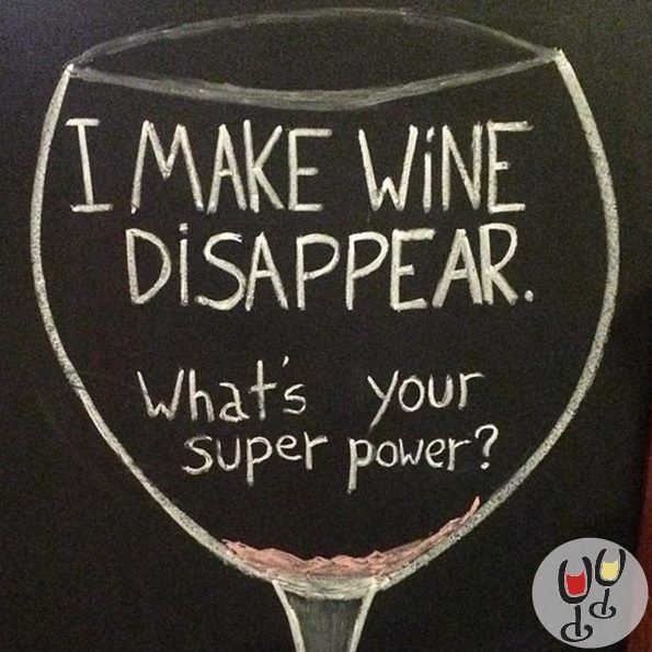I make wine disappear. What's your super power? | Wine Humor | Funny Wine Quotes @VinoPlease #VinoPlease Pinned by: www.spinstersguide.com