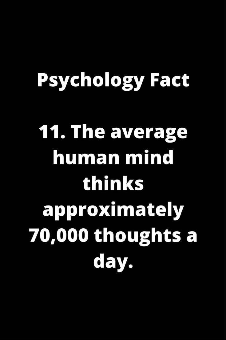 25 Incredible Psychological Facts because there's a lot