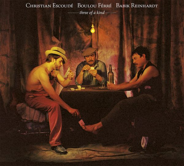 Christian Escoudé / Boulou Férré* / Babik Reinhardt - Three Of A Kind (Vinyl, LP, Album) at Discogs