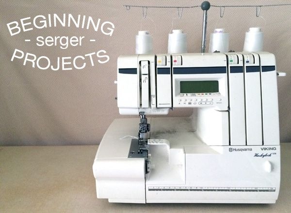 Learning to sew with a serger is much like learning to sew all over again. Check out this tips + project ideas for beginners to find sweet serger success!