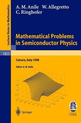 Download Mathematical Problems in Semiconductor Physics: Lectures given at the C.I.M.E. Summer School held in Cetraro Italy June 15-22 1998 (Lecture Notes in Mathematics) ebook free by Array in pdf/epub/mobi