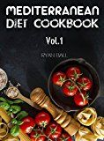 Free Kindle Book -   Mediterranean Diet Cookbook: 40 Delicious & Healthy Recipes For Mediterranean Diet To Lose Weight: Step-By-Step Guide For beginners, Quick & Easy (Mediterranean ... Diet For Beginners, Mediterranean Book 1)