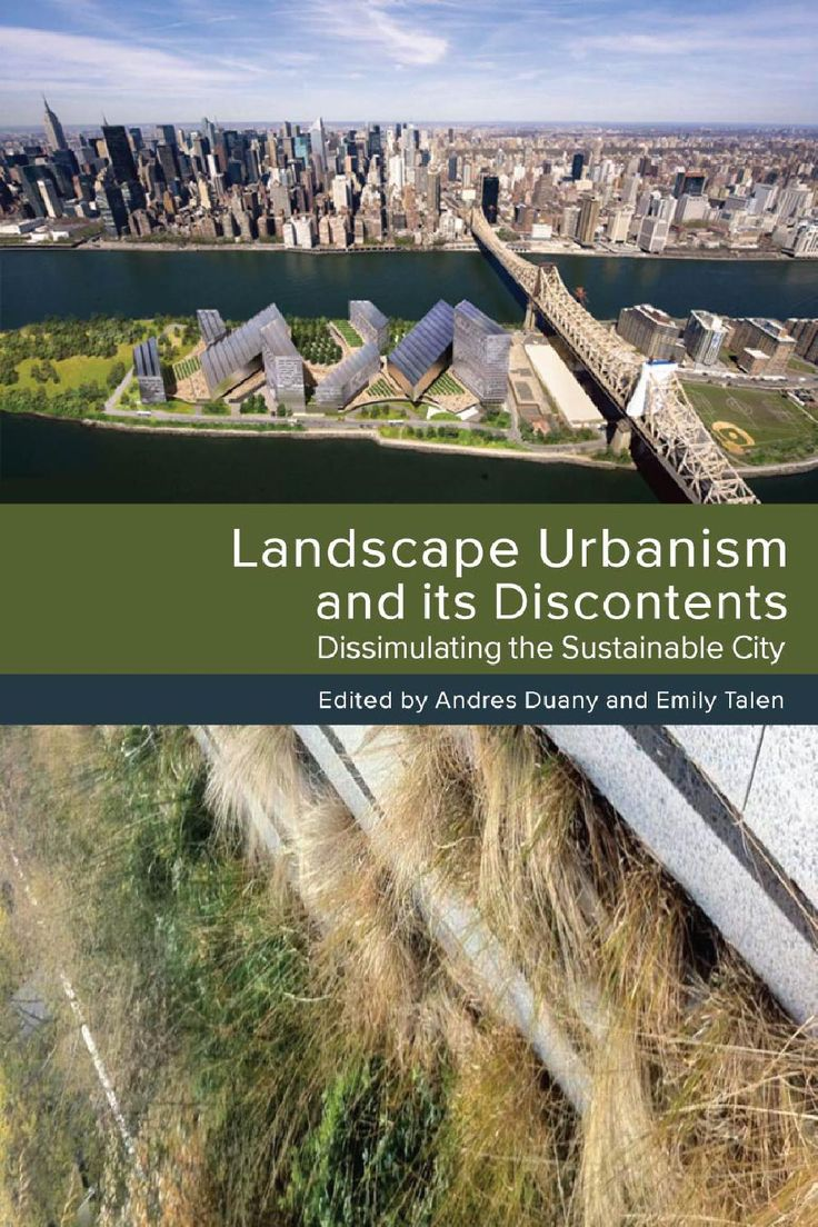 Landscape Urbanism and Its Discontents - Excerpt  Chapters 1, 5 & 6