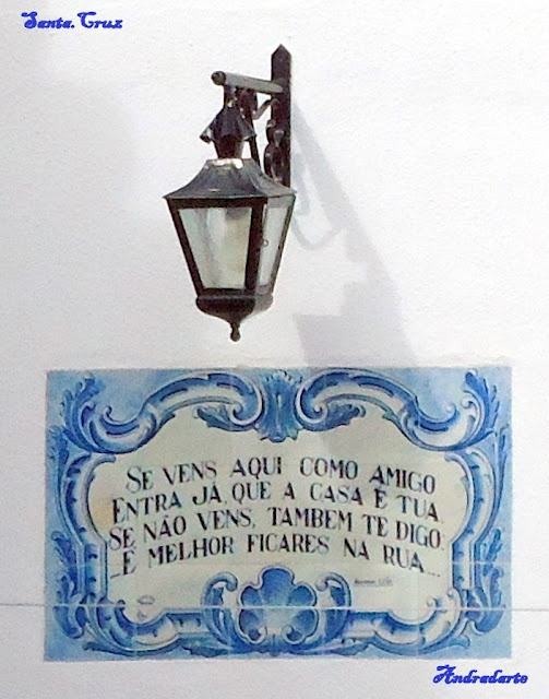 "Portuguese traditional sayings in tiles: ""Se vens aqui como amigo, entra já que a casa é tua, se não vens também te digo, é melhor ficares na rua."" "" If you come here as a friend, enter now, the house is yours. if you do not come, I also tell you, is better stay in the street"""