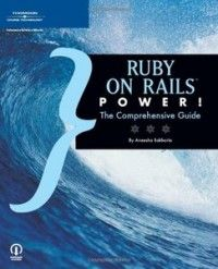 Ruby on Rails Power!: The Comprehensive Guide