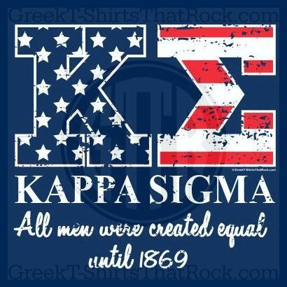 Kappa Sigma, All men were created equal until 1869. 'Merica. America. Stars and Stripes. Red White and Blue. Buy your sorority bid day, recruitment, and fraternity rush shirts with GreekT-ShirtsThatRock today! (800) 644-3066 #GTTR