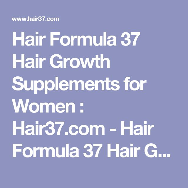 Hair Formula 37 Hair Growth Supplements for Women : Hair37.com - Hair Formula 37  Hair Growth Supplements for Fast Growth